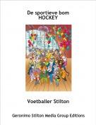 Voetballer Stilton - De sportieve bomHOCKEY
