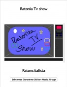 Ratoncitalista - Ratonia Tv show
