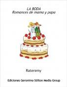 Rateremy - LA BODARomances de mama y papa