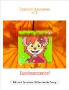Topolinacricetina! - Passioni d'autunnon°2