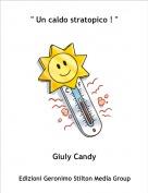 """Giuly Candy - """" Un caldo stratopico ! """""""