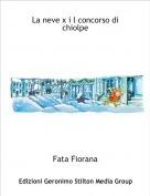 Fata Fiorana - La neve x i l concorso di chiolpe