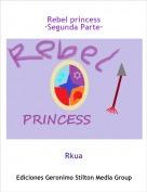 Rkua - Rebel princess·Segunda Parte·