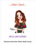 """-Maria (Maria2008)- - ...""""Alice"""": Cap 2..."""