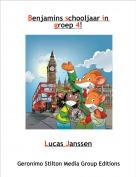 Lucas Janssen - Benjamins schooljaar in groep 4!