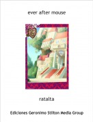 ratalta - ever after mouse