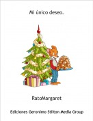 RatoMargaret - Mi único deseo.
