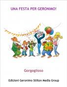 Gorgoglioso - UNA FESTA PER GERONIMO!