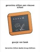 guusje van beek - geronimo stilton een nieuwe school