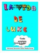 ·Sweet Luke· - La Vida de Luke 1.·Todo Empieza Aqui·!