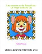 Ratonikua - Las aventuras de Ratonikua:Un viaje extraño (II)