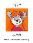 LALLYTOP!! - A  R  C   O?   ?   ?   ?
