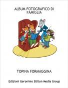TOPINA FORMAGGINA - ALBUM FOTOGRAFICO DI FAMIGLIA