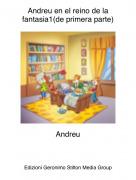 Andreu - Andreu en el reino de la fantasia1(de primera parte)