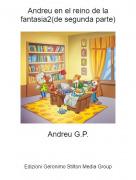 Andreu G.P. - Andreu en el reino de la fantasia2(de segunda parte)