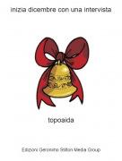 topoaida - inizia dicembre con una intervista