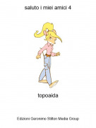 topoaida - saluto i miei amici 4