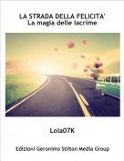 Lola07K - LA STRADA DELLA FELICITA'La magia delle lacrime