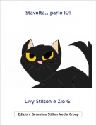 Livy Stilton e Zio G! - Stavolta.. parlo IO!
