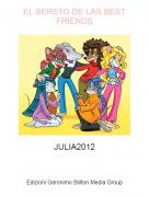 JULIA2012 - EL SERETO DE LAS BEST FRIENDS