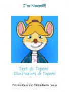Testi di Topemi Illustrazioni di Topemi - I'm Noemi!!!