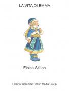 Eloisa Stilton - LA VITA DI EMMA