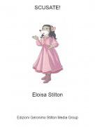 Eloisa Stilton - SCUSATE!