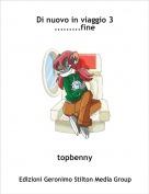 topbenny - Di nuovo in viaggio 3.........fine