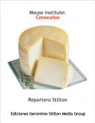 Reportero Stilton - Mouse Institute: