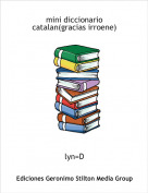 lyn=D - mini diccionario catalan(gracias irroene)