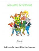 GUADI - LOS AMIGOS DE GERONIMO