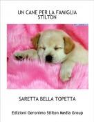 SARETTA BELLA TOPETTA - UN CANE PER LA FAMIGLIA STILTON