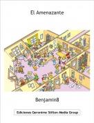 Benjamin8 - El Amenazante