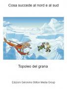 Topoleo del grana - Cosa succede al nord e al sud