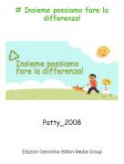 Patty_2008 - # Insieme possiamo fare la differenza!