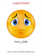 Patty_2008 - LEGGETE!!!!!!!!!!!