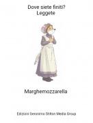 Marghemozzarella - Dove siete finiti?Leggete