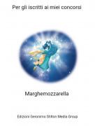 Marghemozzarella - Per gli iscritti ai miei concorsi