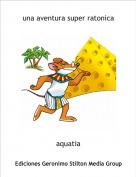 aquatia - una aventura super ratonica