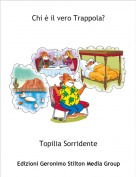 Topilia Sorridente - Chi è il vero Trappola?