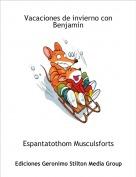 Espantatothom Musculsforts - Vacaciones de invierno con Benjamín