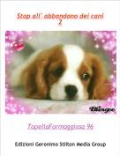 TopellaFormaggiosa 96 - Stop all' abbandono dei cani 2