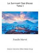 Famille Marvel - Le Survivant Des GlacesTome 1