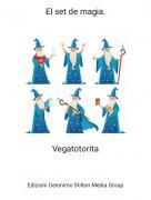 Vegatotorita - El set de magia.