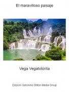 Vega Vegatotorita - El maravilloso paisaje