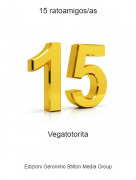 Vegatotorita - 15 ratoamigos/as