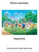 Vegatotorita - Efectos especiales