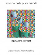 Topino Oro e Ily-Cat - Lavoretto: porta penne animali