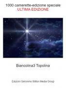 Biancolina3 Topolina - 1000 camerette-edizione specialeULTIMA EDIZIONE