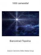 Biancolina3 Topolina - 1000 camerette!